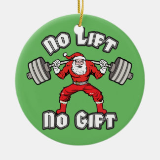 Santa Claus - No Lift, No Gift Ceramic Ornament