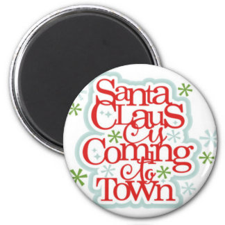 Santa Clause is Coming to Town Christmas 2 Inch Round Magnet