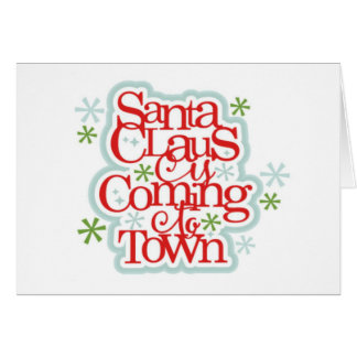 Santa Clause is Coming to Town Christmas Card