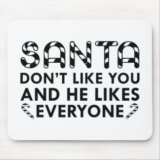 Santa Don't Like You Mouse Pad