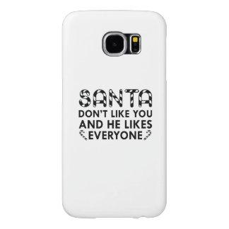 Santa Don't Like You Samsung Galaxy S6 Cases