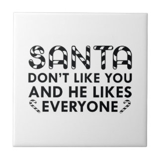 Santa Don't Like You Tile