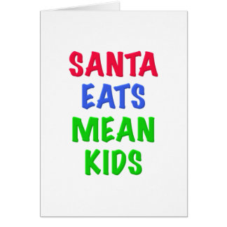 Santa Eats Mean Kids Card