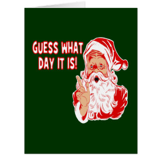 Santa Guess What Day It Is Hump Day Christmas Big Greeting Card