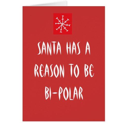 Santa has a reason to be Bi-Polar Card