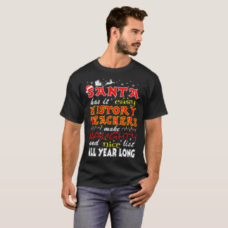 Santa History Teachers Make Naughty Lists Tshirt
