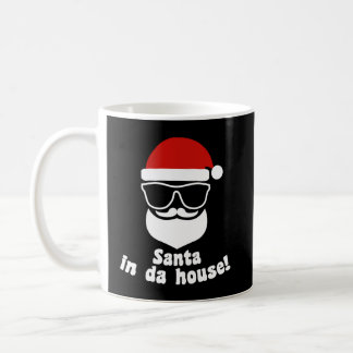 Santa In Da House Coffee Mug