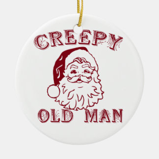 Santa is a creepy old man ceramic ornament