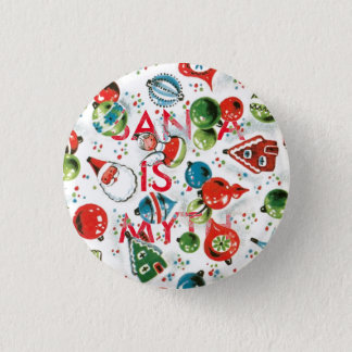 Santa is a myth! 1 inch round button