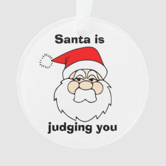 Santa is judging you ornament