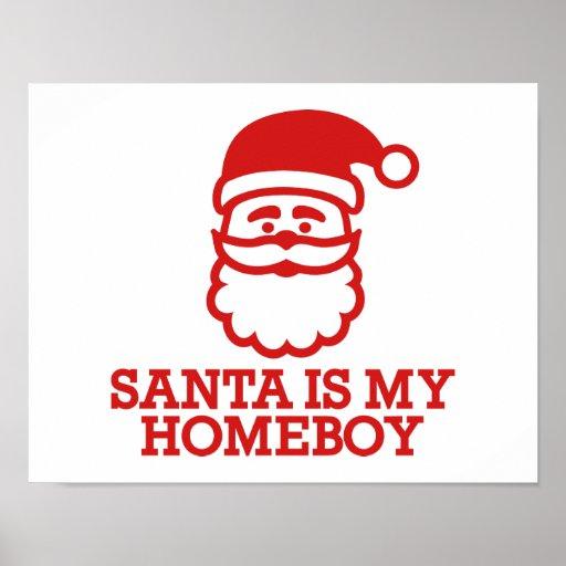 Santa is my homeboy print