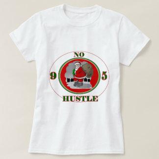 Santa Is No 9-5 Hustle T-Shirt