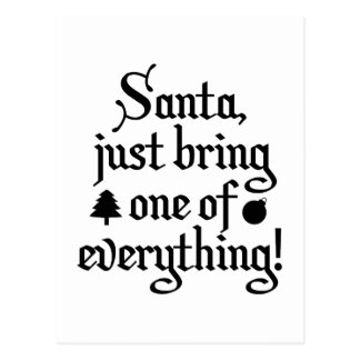 Santa, Just Bring One Of Everything! Postcard