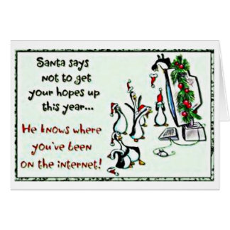 Santa Knows You've Been on the Internet Card