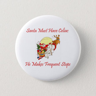 Santa Must Have Celiac - He Makes Frequent Stops 2 Inch Round Button