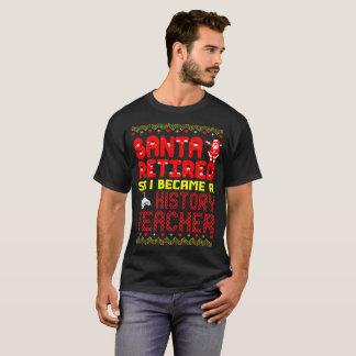 Santa Retired I Became A History Teacher Christmas T-Shirt
