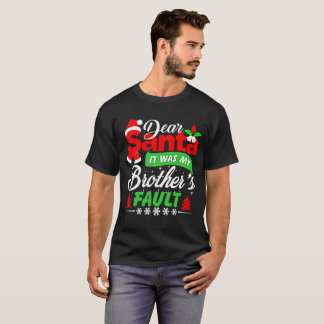 Santa's It was Brother's Fault A Cool Gift T-Shirt