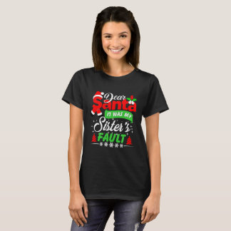 Santa's It was Sister's Fault A Cool Gift T-Shirt