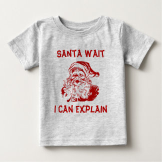 Santa wait I can explain Funny Christmas Baby T-Shirt