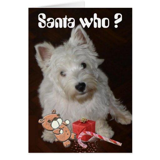 Santa Who ? Greeting Cards