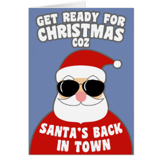 Santa's Back In Town Card