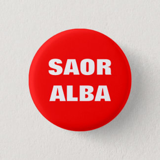 Saor Alba Gaelic Free Scotland Pinback 1 Inch Round Button