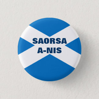 Saorsa A Nis Scottish Saltire 1 Inch Round Button