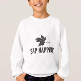 Sap Happens Sweatshirt