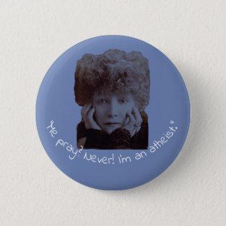 Sarah Bernhardt Me Pray? 2 Inch Round Button