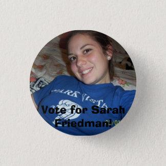 Sarah Friedman, Vote for Sarah Friedman! 1 Inch Round Button