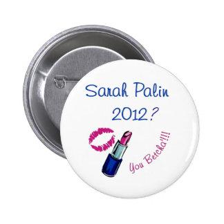Sarah Palin 2012? You Betcha'!!!! Pins
