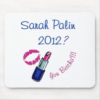 Sarah Palin 2012? You Betcha'!!!! Mousepad