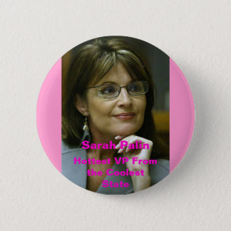 sarah palin 4, Sarah Palin, Hottest VP From the... 2 Inch Round Button