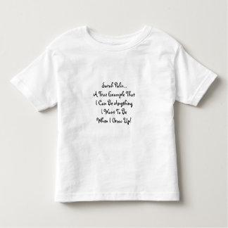 Sarah Palin...A True Example ThatI Can Be Anyth... Toddler T-shirt