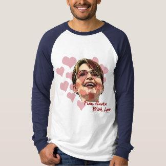 Sarah PALIN From Alaska With Love T-Shirt