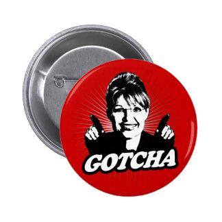 Sarah Palin Gotcha Sticker 2 Inch Round Button
