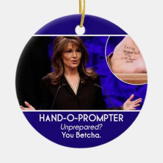 Sarah Palin Hand-o-Prompter Ornament_2 Ceramic Ornament