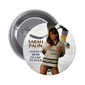 Sarah Palin - Hockey Mom I'd Like To Puck Button