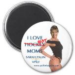 Sarah Palin - I Love Hot(ckey) Moms Magnet