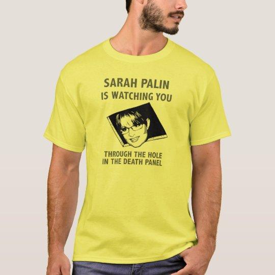Sarah Palin Is Watching You! T-Shirt