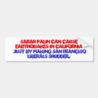 Sarah Palin San Fran Liberals Shudder Sticker Bumper Sticker