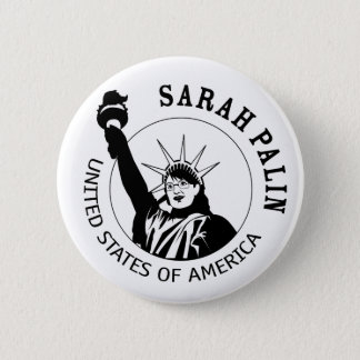 Sarah Palin Statue of Liberty 2 Inch Round Button