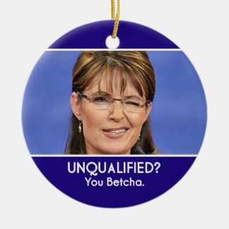 Sarah Palin Unqualified Ornament