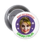 Sarah Palin, Why So Serious? Pins