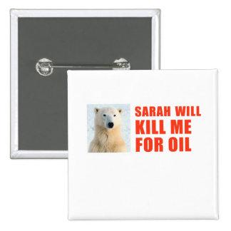 Sarah will kill me for oil 2 inch square button