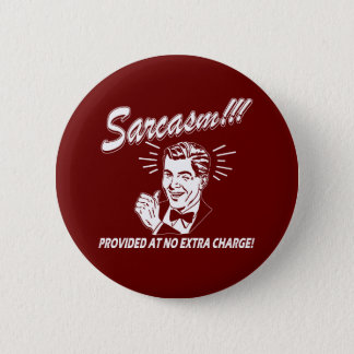 Sarcasm 2 Inch Round Button