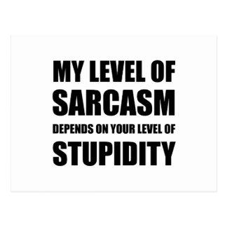 Sarcasm Depends On Stupidity Postcard