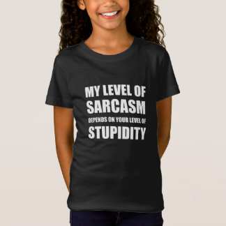 Sarcasm Depends On Stupidity T-Shirt