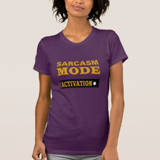 sarcasm mode activation funny t-shirt design hip