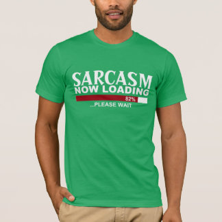 SARCASM now LOADING fun GRAPHIC Tee